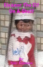Eleanor the Elf on a Shelf by trobinsonb1roe