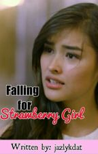 Falling for Strawberry Girl (Short Story) by jazlykdat