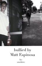 Bullied By Matt Espinosa by smokinx