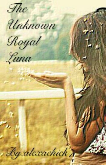 The Unknown Royal Luna