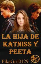 La hija de Katniss y Peeta®•editando• by PikaGirl0129