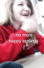 No more happy endings by karligrier
