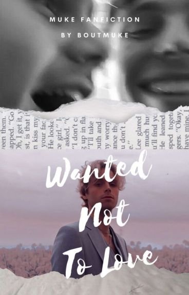 Wanted Not to Love [Muke]