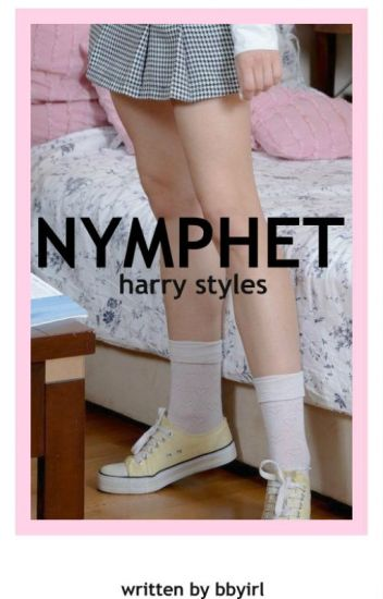 nymphet // harry styles