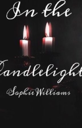 In the candle light by sophiewilliams510
