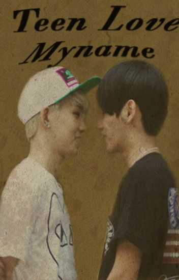 Teen Love (Myname)