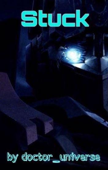 Stuck {A Transformers Bayverse Fanfiction}