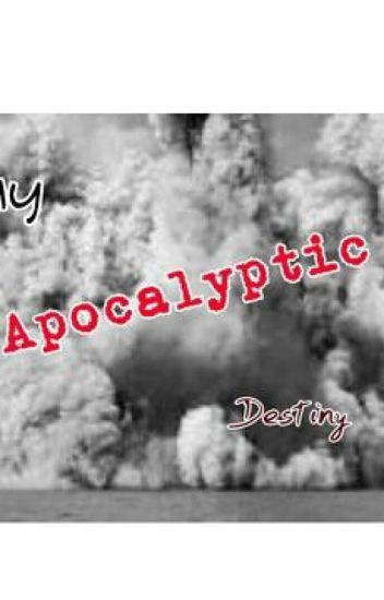 My Apocalyptic Destiny