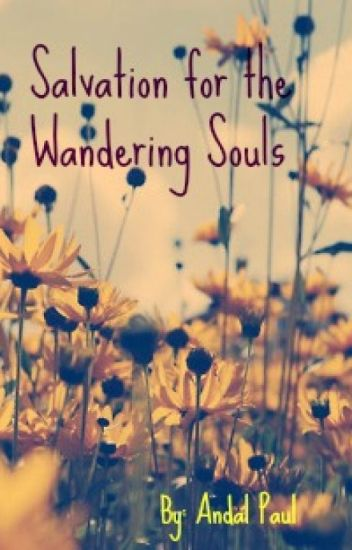 Salvation For the Wandering Souls