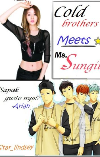 Cold brothers Meets  Ms.Sungit(CBMMS)