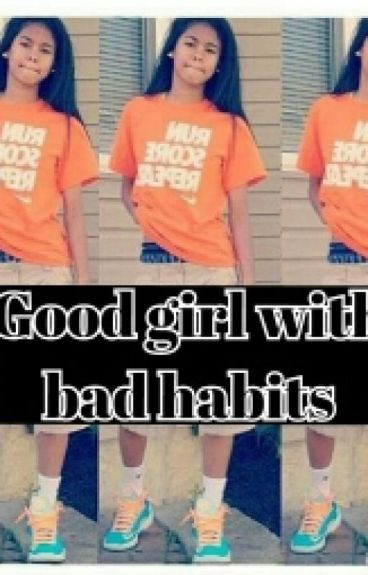 Good girl with bad habits