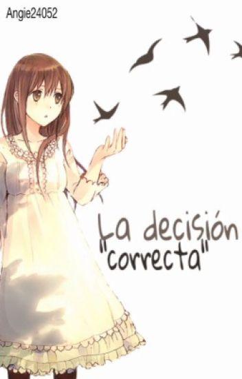 La decisión correcta