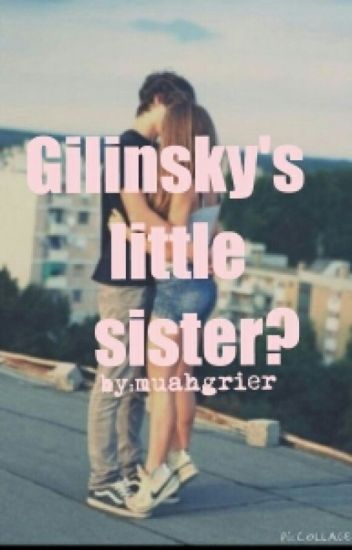 Gilinskys little sister?