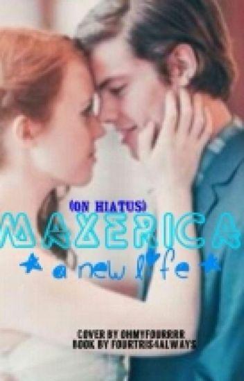 Maxerica *A New Life*