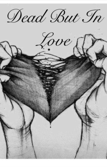 Dead But In Love