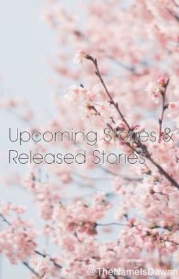 Upcoming Stories and Stories Released