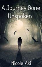 A Journey Gone Unspoken by Nicole_Aki