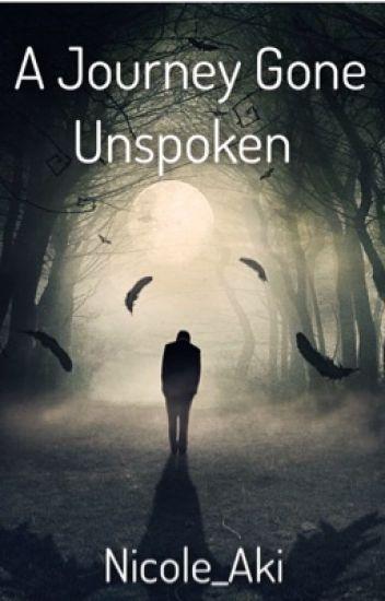A Journey Gone Unspoken