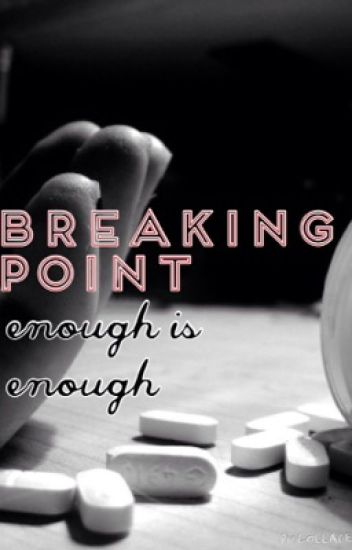 Breaking point.
