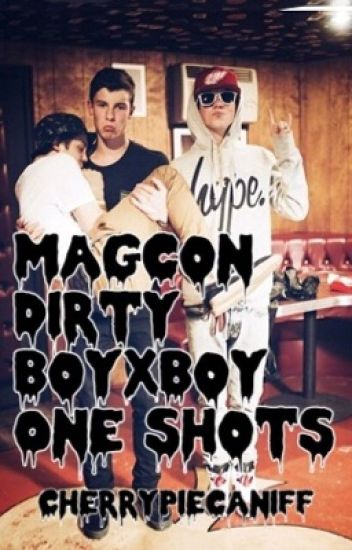 Magcon Dirty BoyxBoy One Shots