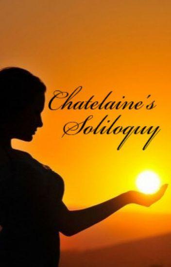 Chatelaine's Soliloquy