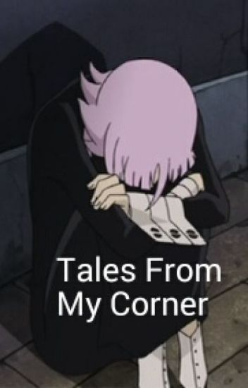 Tales From My Corner (a Soul Eater fanfic)