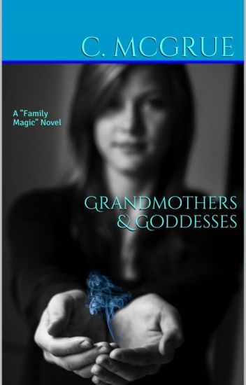 Grandmothers & Goddesses