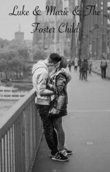 Luke & Marie & The Foster Child by CuteTay4U