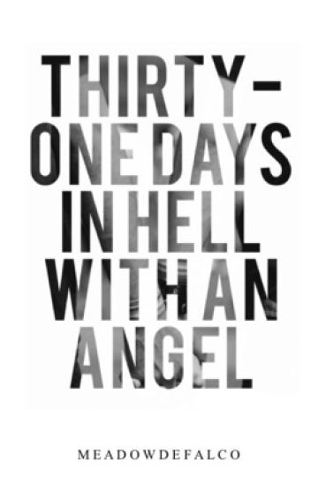 Thirty-One Days In Hell With An Angel