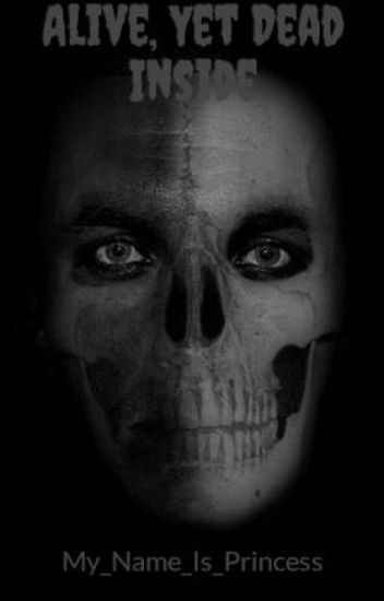 Alive, Yet Dead Inside
