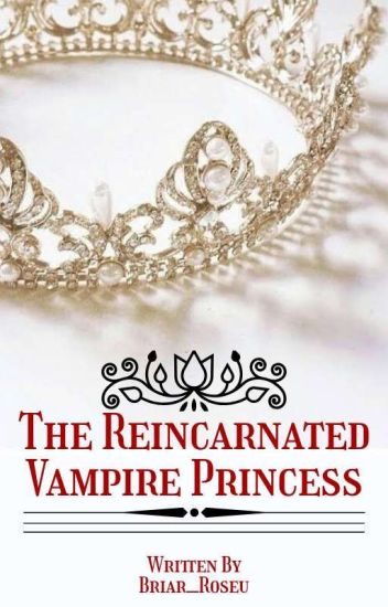 Reincarnated Vampire Princess (Completed) (Book 1)