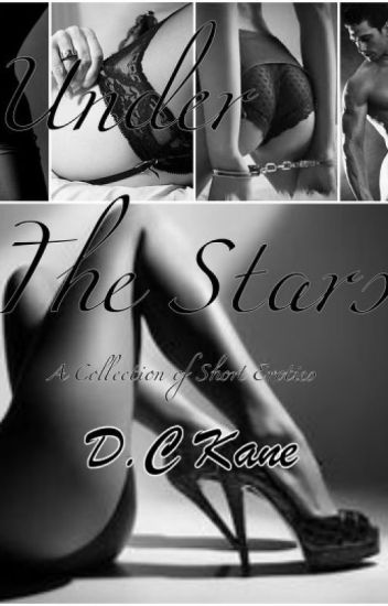 Under The Stars ( A Collection of Erotic Shorts)