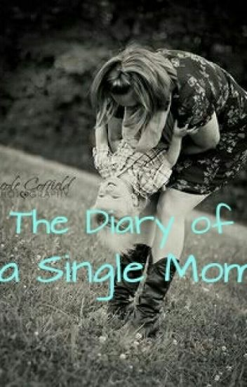 The Diary of a Single Mom