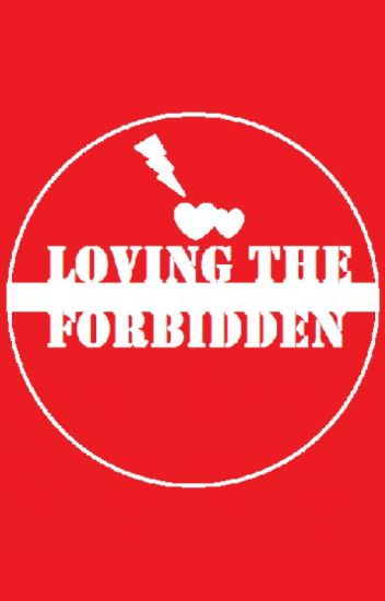 Loving the forbidden
