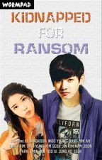 Kidnapped for Ransom || [Kook-U Fan Fiction] by WormPad