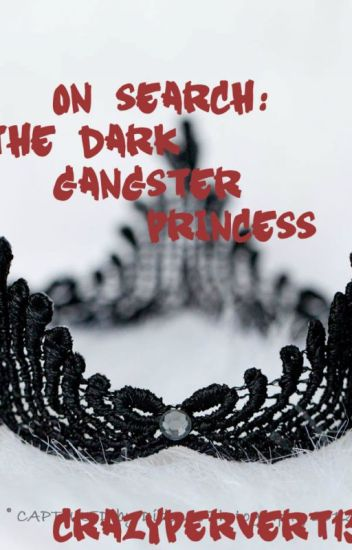 On Search: The Dark Gangster Princess(On Hold)