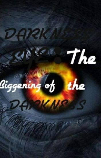 Darkness Eye:the biggening of the Darkness