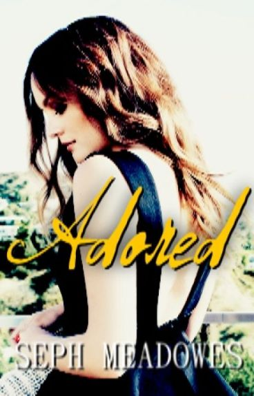 Adored by sephmeadowes