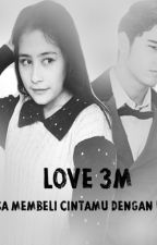 LOVE 3M (CINTA 3 MILYAR) by pielstoriez