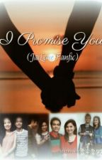 I Promise You (JaiLene Fanfic) by wanderingfairyy