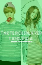 Takte Roleplayer lang! [LuYoon: COMPLETED] by jhopienism