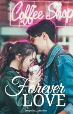 Forever Love (Book 2 of SDTSH) by angeliee_mariee