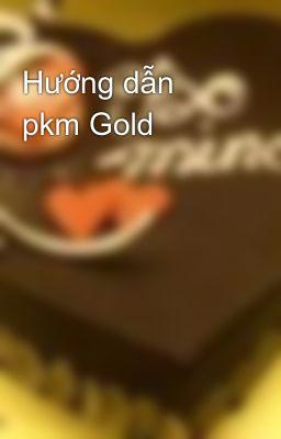 Hướng dẫn pkm Gold