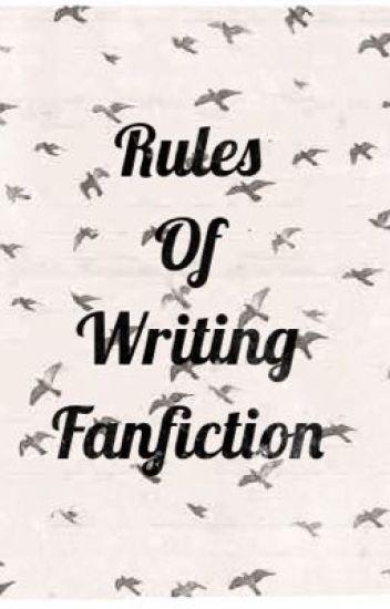 Rules of Writing Fanfiction - ThatFangirlCat - Wattpad