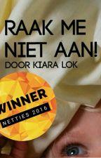 Raak me niet aan! #Netties2016 by KiaraLok