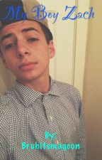 My Boy Zach (Bruhitszach fanfiction) [Completed] by Bruhitsmagcon
