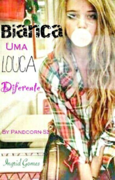 Bianca - Uma Louca Diferente