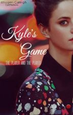 The Player and The Played: Kyle's Game [#1] by CallMeImmi