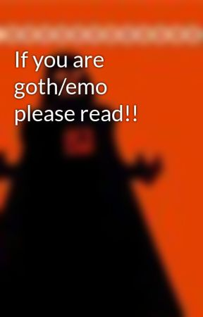 If you are goth/emo please read!! by siunibooni