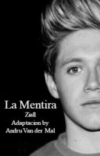 La Mentira (Ziall)  by xoxolovessooyoung